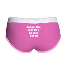 Leave the world a better place Women's Boy Brief