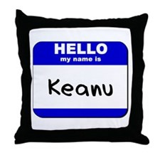 hello my name is keanu  Throw Pillow