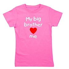 bigbrotherlovesme.png Girl's Tee