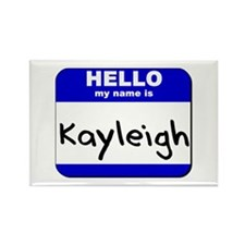 hello my name is kayleigh Rectangle Magnet
