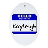 hello my name is kayleigh  Oval Ornament
