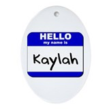 hello my name is kaylah  Oval Ornament