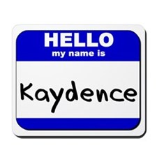 hello my name is kaydence  Mousepad