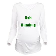 bahhumbuggreen.png Long Sleeve Maternity T-Shirt