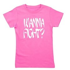 Wanna fight.png Girl's Tee