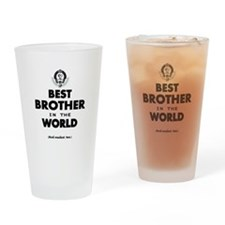 The Best in the World Best Brother Drinking Glass