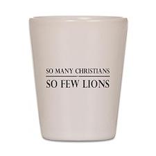 So Many Christians, So Few Lions Shot Glass