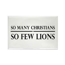 So Many Christians, So Few Lions Rectangle Magnet