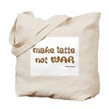 make latte not war Tote Bag