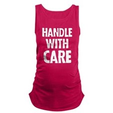 Handle with care Maternity Tank Top