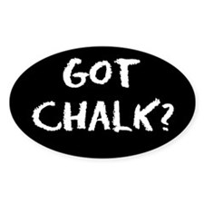 got chalk? Oval Decal #1 Decal
