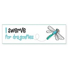 """I swerve for dragonflies"" Bumper Bumper Sticker"