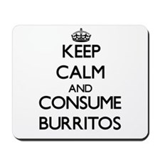 Keep calm and consume Burritos Mousepad