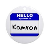 hello my name is kamron  Ornament (Round)