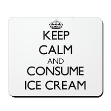 Keep calm and consume Ice Cream Mousepad