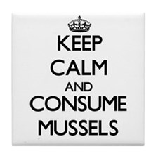 Keep calm and consume Mussels Tile Coaster