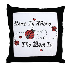 Ladybug Home Is Mom Throw Pillow