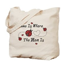 Ladybug Home Is Mom Tote Bag