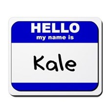 hello my name is kale  Mousepad