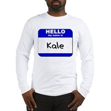 hello my name is kale Long Sleeve T-Shirt