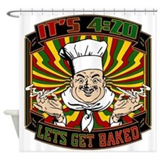 Its 420 - Lets Get Baked Shower Curtain
