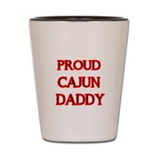 PROUD CAJUN DADDY Shot Glass