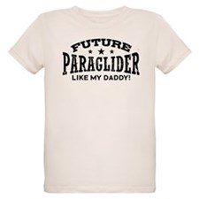 Future Paraglider Like My Daddy T-Shirt
