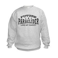 Future Paraglider Like My Daddy Sweatshirt