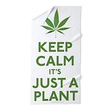 Keep Calm Its Just A Plant Beach Towel