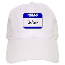 hello my name is julie Baseball Cap