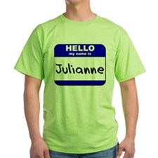 hello my name is julianne T-Shirt