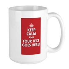 KEEP CALM AND YOUR MESSAGE! Mugs