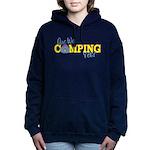 Are We Camping Yet? Hooded Sweatshirt