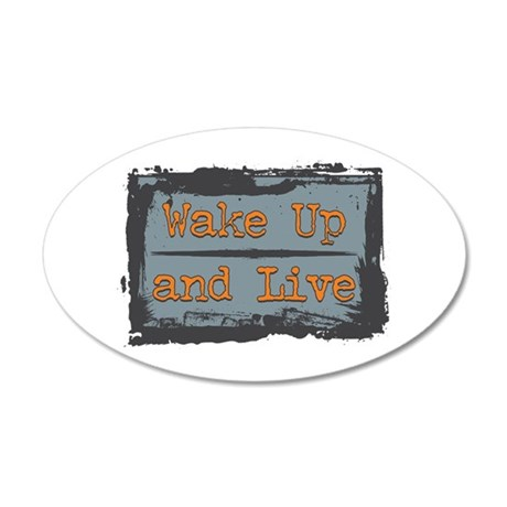 Wake Up and Live 20x12 Oval Wall Decal