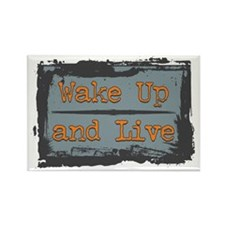 Wake Up and Live Rectangle Magnet