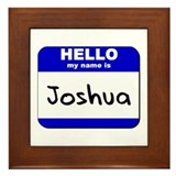 hello my name is joshua  Framed Tile