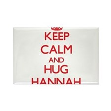 Keep Calm and Hug Hannah Magnets