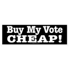 Buy My Vote Bumper Bumper Sticker