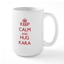 Keep Calm and Hug Kara Mugs