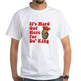 It's Hard Out Here for Da' King Shirt