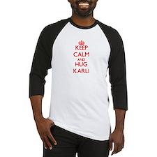 Keep Calm and Hug Karli Baseball Jersey