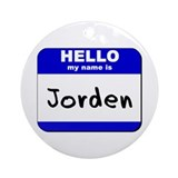 hello my name is jorden  Ornament (Round)