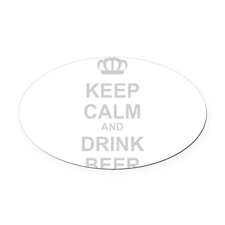 Keep Calm and Drink Beer Oval Car Magnet