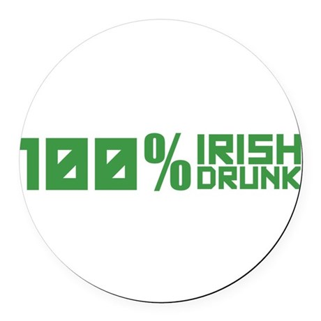 100% Irish 100% Drunk Round Car Magnet