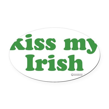 Kiss My Irish Oval Car Magnet