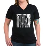 Stupid, Dumb & Hyphy Shirt
