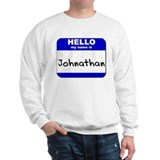 hello my name is johnathan Sweatshirt