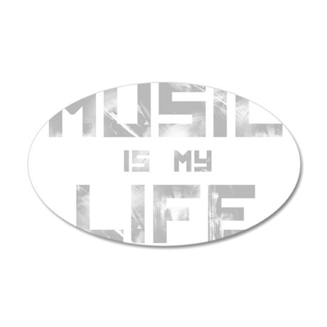 Music Is My Life 35x21 Oval Wall Decal