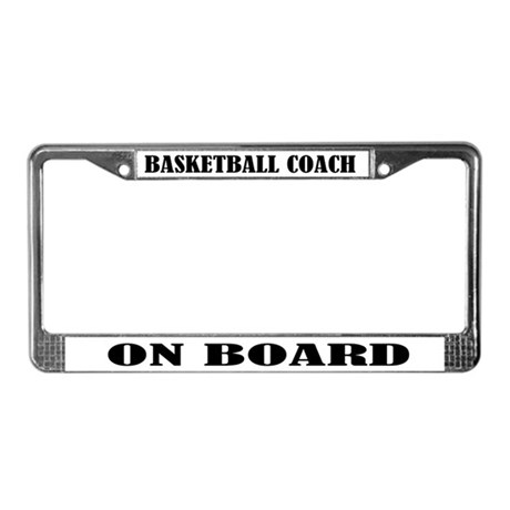 Basketball Coach On Board License Plate Frame