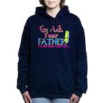 askyourfather.png Hooded Sweatshirt